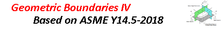 Geometric Boundaries IV per ASME-Y14.5-2018